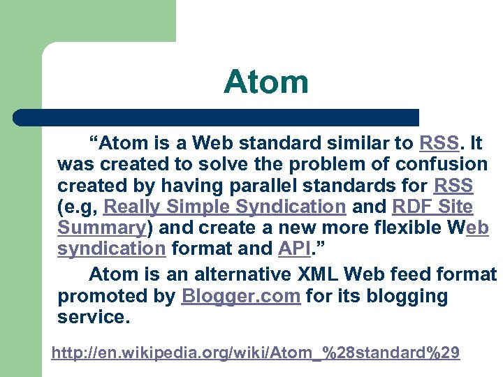 "Atom ""Atom is a Web standard similar to RSS. It was created to solve"