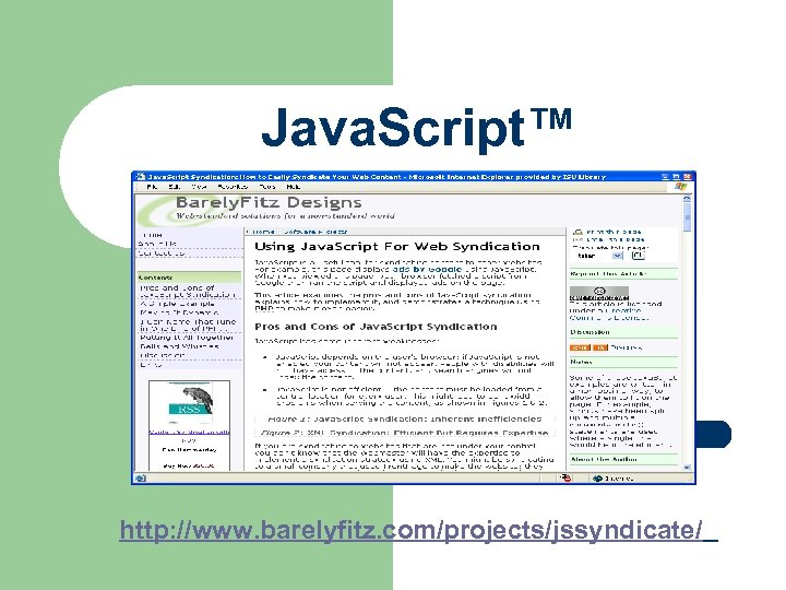 Java. Script™ http: //www. barelyfitz. com/projects/jssyndicate/