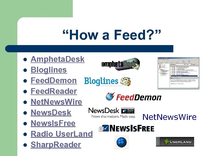 """How a Feed? "" l l l l l Ampheta. Desk Bloglines Feed. Demon"