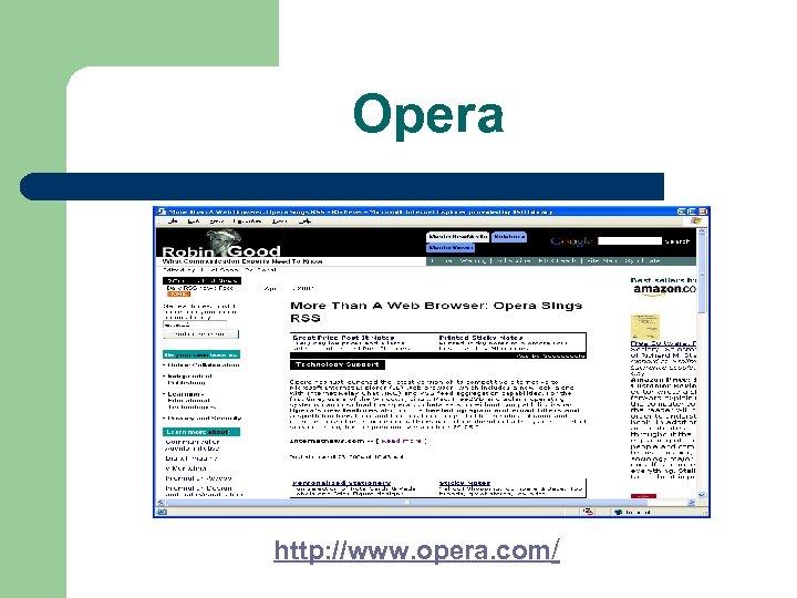 Opera http: //www. opera. com/