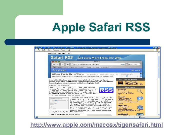 Apple Safari RSS http: //www. apple. com/macosx/tiger/safari. html