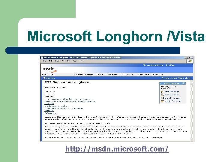 Microsoft Longhorn /Vista http: //msdn. microsoft. com/