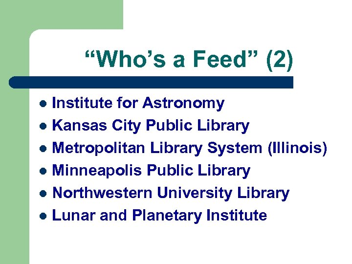 """Who's a Feed"" (2) Institute for Astronomy l Kansas City Public Library l Metropolitan"