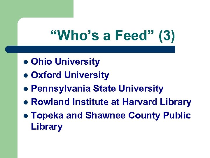 """Who's a Feed"" (3) Ohio University l Oxford University l Pennsylvania State University l"