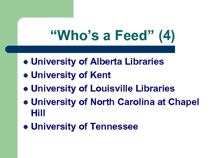 """Who's a Feed"" (4) University of Alberta Libraries l University of Kent l University"