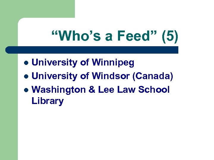 """Who's a Feed"" (5) University of Winnipeg l University of Windsor (Canada) l Washington"