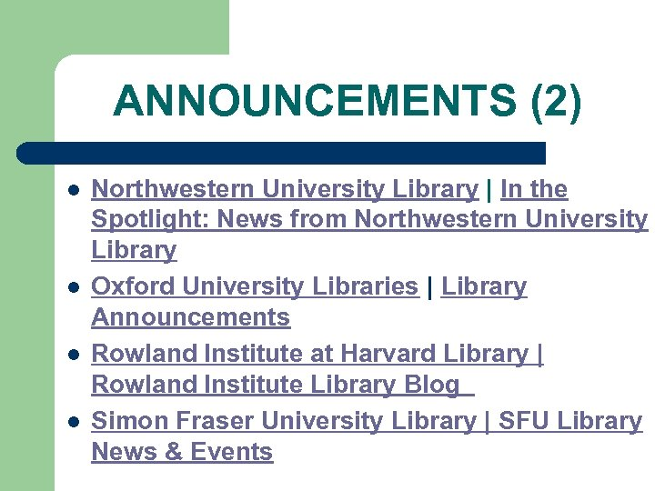 ANNOUNCEMENTS (2) l l Northwestern University Library | In the Spotlight: News from Northwestern