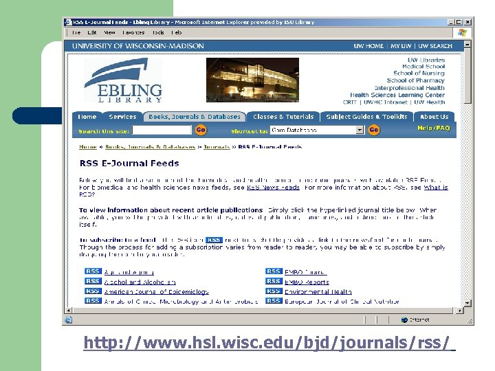 http: //www. hsl. wisc. edu/bjd/journals/rss/