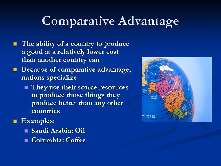 Comparative Advantage n n n The ability of a country to produce a good