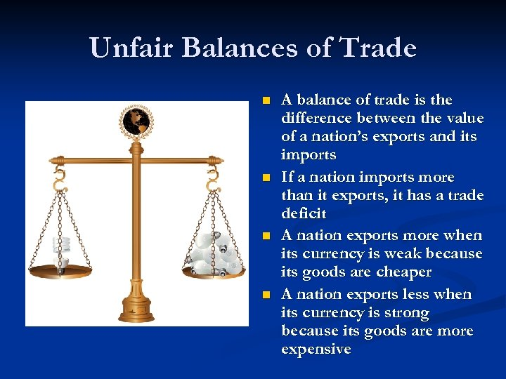 Unfair Balances of Trade n n A balance of trade is the difference between
