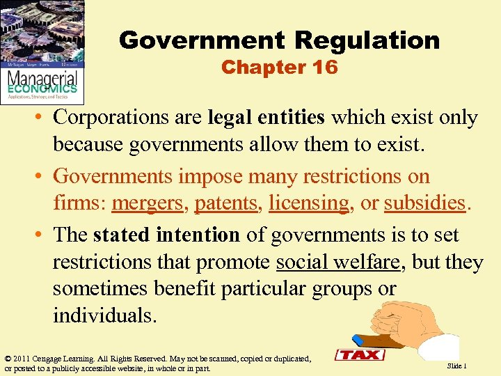 Government Regulation Chapter 16 • Corporations are legal entities which exist only because governments
