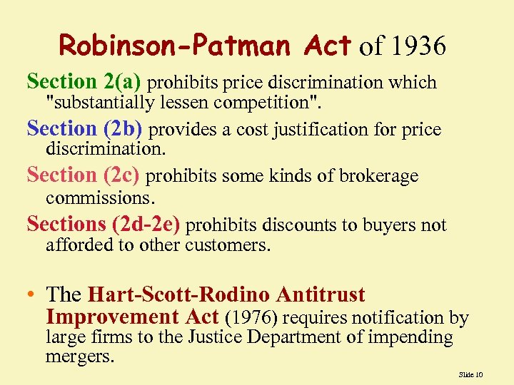 Robinson-Patman Act of 1936 Section 2(a) prohibits price discrimination which