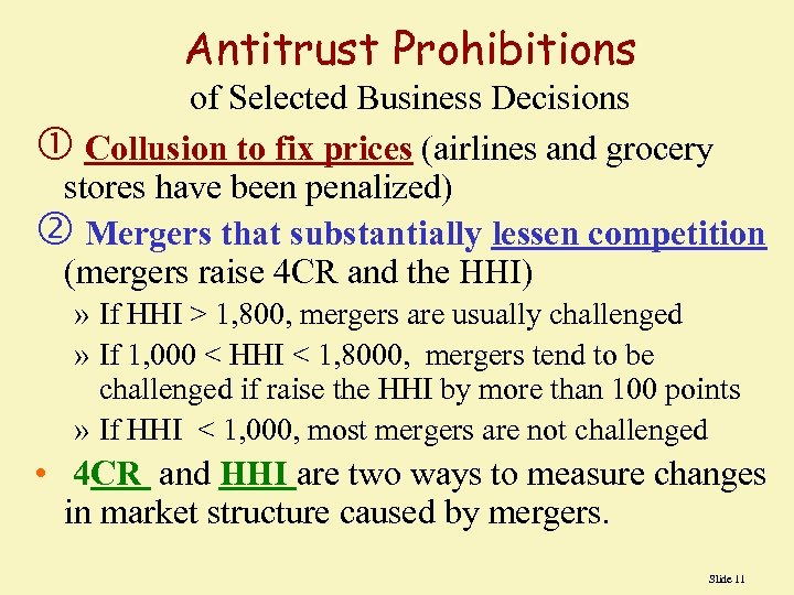 Antitrust Prohibitions of Selected Business Decisions Collusion to fix prices (airlines and grocery stores