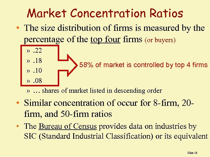 Market Concentration Ratios • The size distribution of firms is measured by the percentage