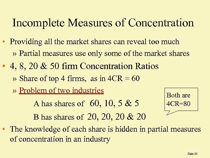 Incomplete Measures of Concentration • Providing all the market shares can reveal too much