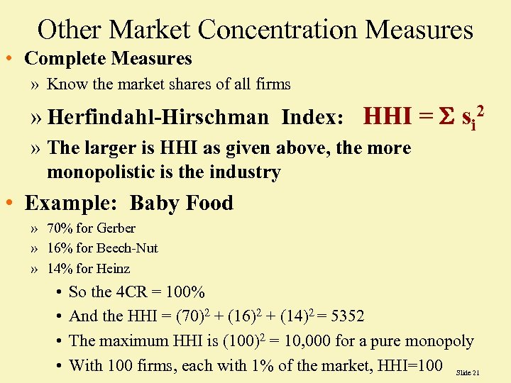 Other Market Concentration Measures • Complete Measures » Know the market shares of all