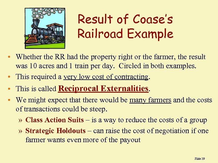 Result of Coase's Railroad Example • Whether the RR had the property right or
