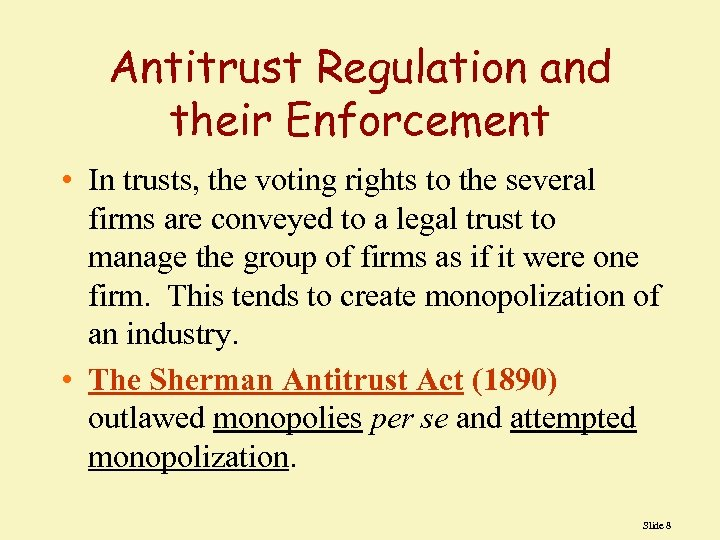 Antitrust Regulation and their Enforcement • In trusts, the voting rights to the several