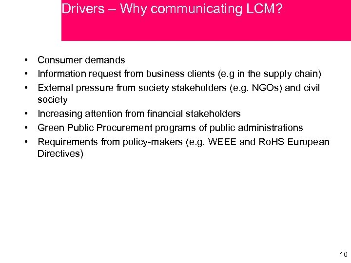 Drivers – Why communicating LCM? • Consumer demands • Information request from business clients