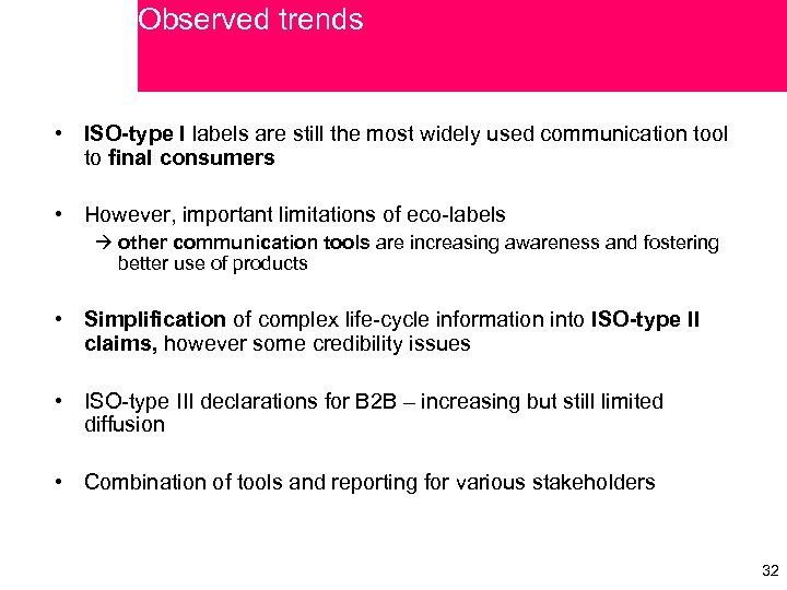 Observed trends • ISO-type I labels are still the most widely used communication tool