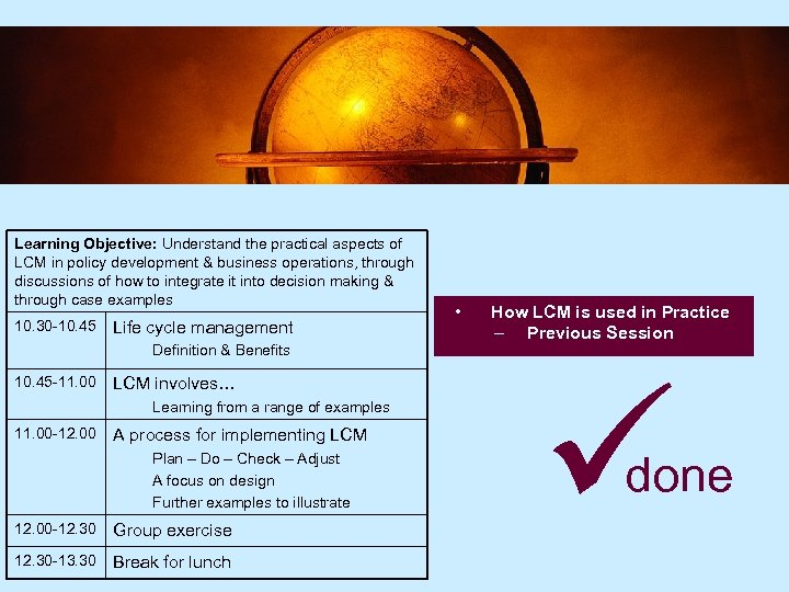 Learning Objective: Understand the practical aspects of LCM in policy development & business operations,