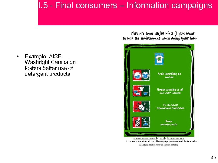 I. 5 - Final consumers – Information campaigns • Example: AISE Washright Campaign fosters