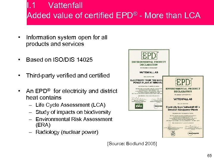 I. 1 Vattenfall Added value of certified EPD® - More than LCA • Information