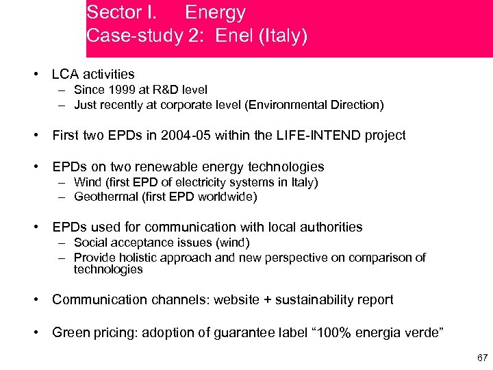 Sector I. Energy Case-study 2: Enel (Italy) • LCA activities – Since 1999 at
