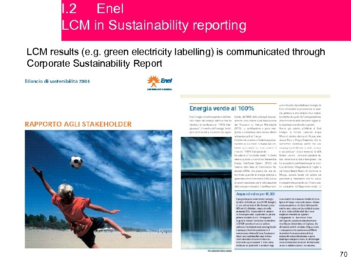 I. 2 Enel LCM in Sustainability reporting LCM results (e. g. green electricity labelling)