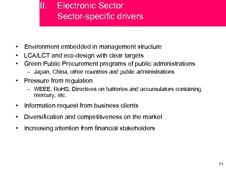 II. Electronic Sector-specific drivers • Environment embedded in management structure • LCA/LCT and eco-design