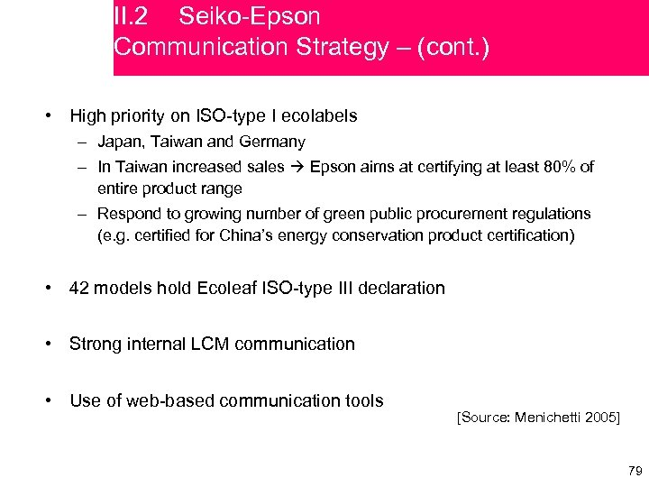 II. 2 Seiko-Epson Communication Strategy – (cont. ) • High priority on ISO-type I