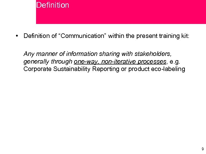 """Definition • Definition of """"Communication"""" within the present training kit: Any manner of information"""