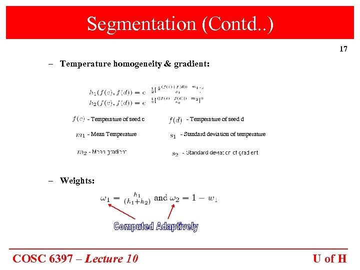 Segmentation (Contd. . ) 17 – Temperature homogeneity & gradient: - Temperature of seed