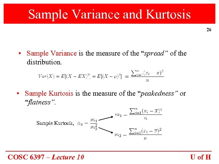 """Sample Variance and Kurtosis 26 • Sample Variance is the measure of the """"spread"""""""
