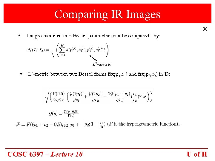 Comparing IR Images 30 • • Images modeled into Bessel parameters can be compared