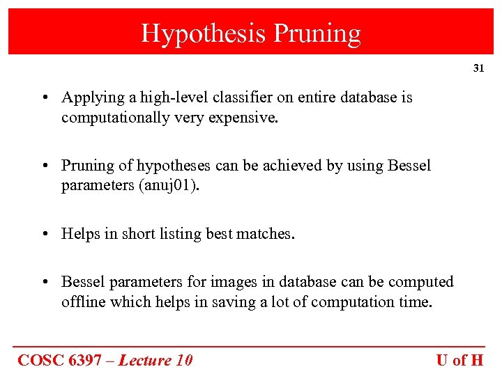 Hypothesis Pruning 31 • Applying a high-level classifier on entire database is computationally very