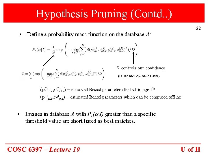 Hypothesis Pruning (Contd. . ) 32 • Define a probability mass function on the