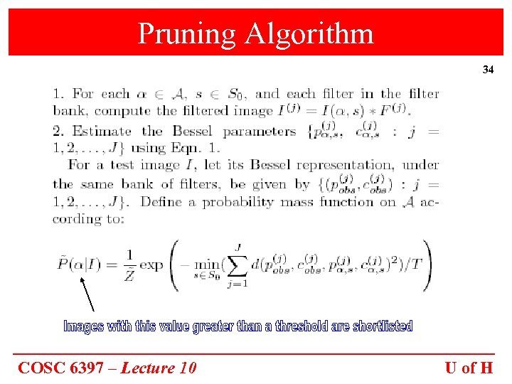 Pruning Algorithm 34 COSC 6397 – Lecture 10 U of H