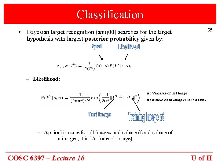 Classification 35 • Bayesian target recognition (anuj 00) searches for the target hypothesis with