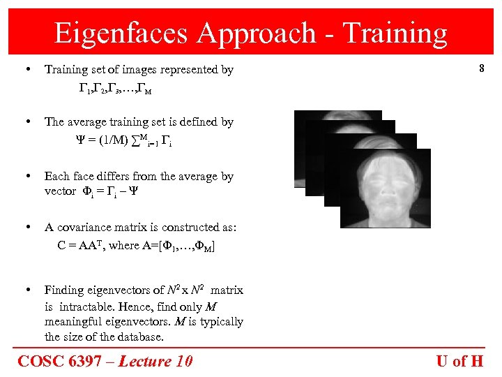 Eigenfaces Approach - Training • Training set of images represented by 1, 2, 3,