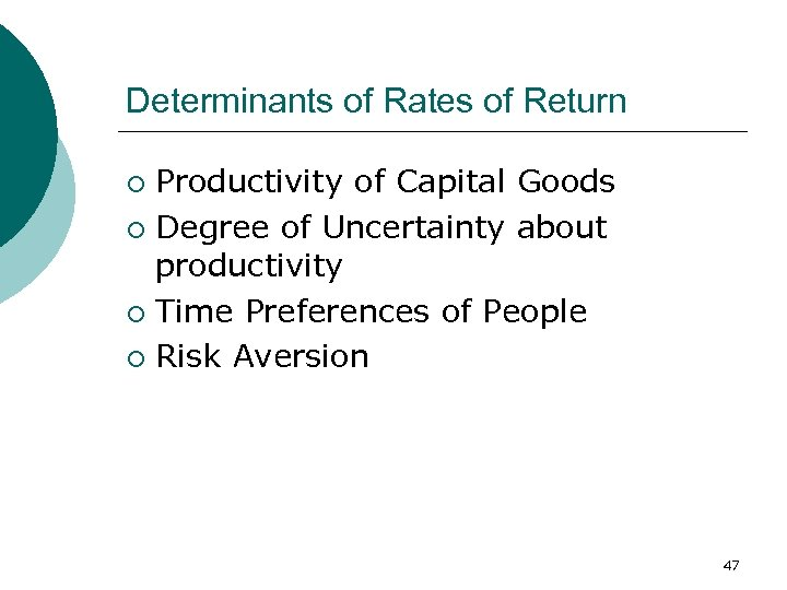 Determinants of Rates of Return Productivity of Capital Goods ¡ Degree of Uncertainty about