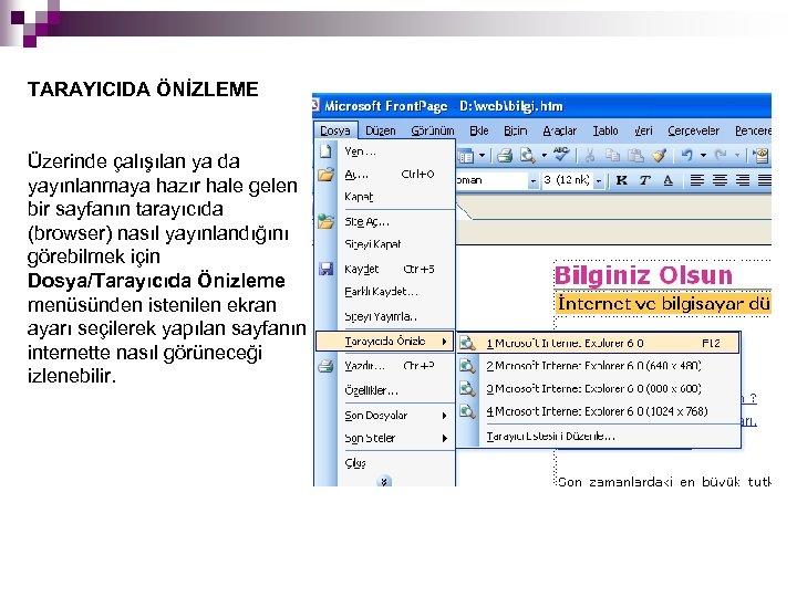 TARAYICIDA ÖNİZLEME Üzerinde çalışılan ya da yayınlanmaya hazır hale gelen bir sayfanın tarayıcıda (browser)