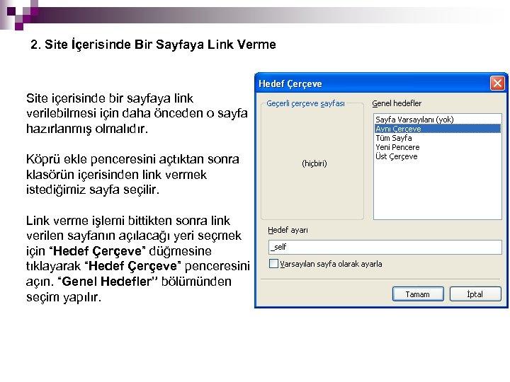 2. Site İçerisinde Bir Sayfaya Link Verme Site içerisinde bir sayfaya link verilebilmesi için