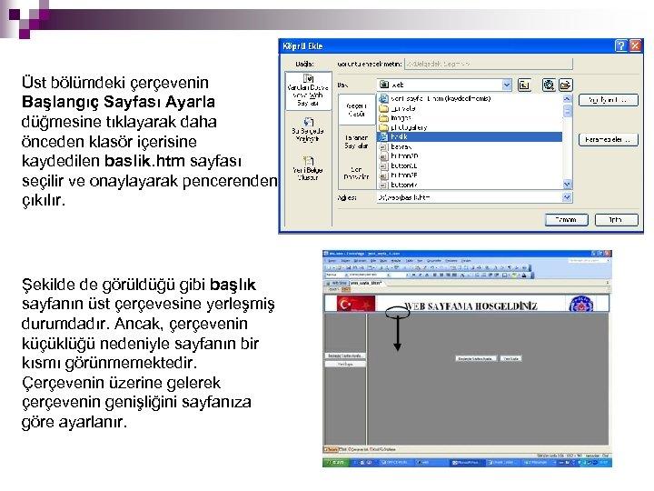 Üst bölümdeki çerçevenin Başlangıç Sayfası Ayarla düğmesine tıklayarak daha önceden klasör içerisine kaydedilen baslik.