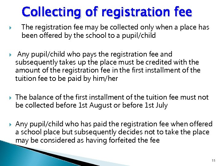 Collecting of registration fee The registration fee may be collected only when a place
