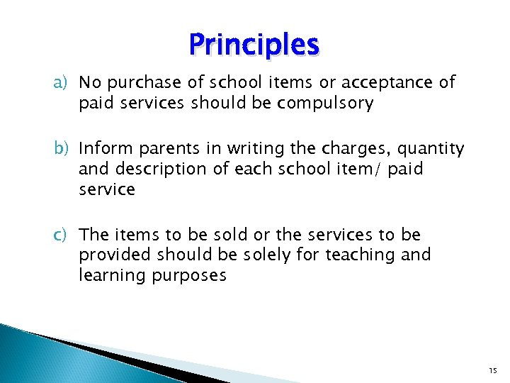 Principles a) No purchase of school items or acceptance of paid services should be