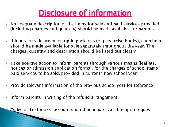 Disclosure of information An adequate description of the items for sale and paid services