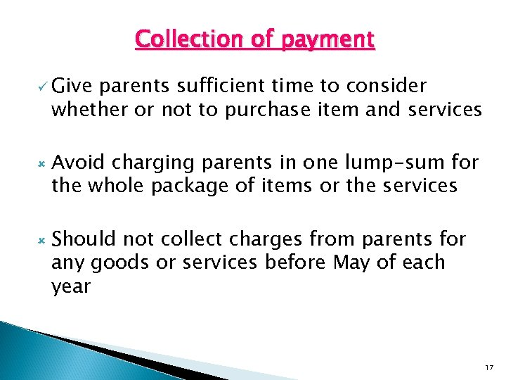 Collection of payment ü Give parents sufficient time to consider whether or not to