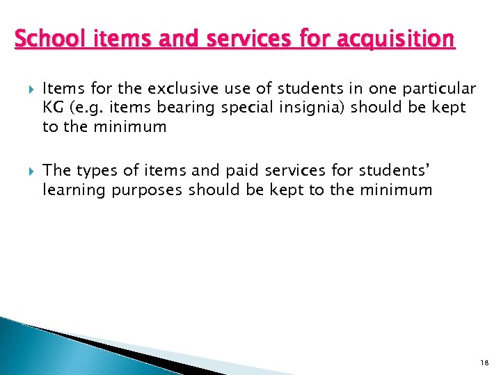 School items and services for acquisition Items for the exclusive use of students in