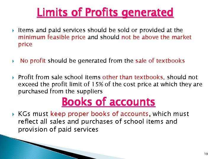 Limits of Profits generated Items and paid services should be sold or provided at